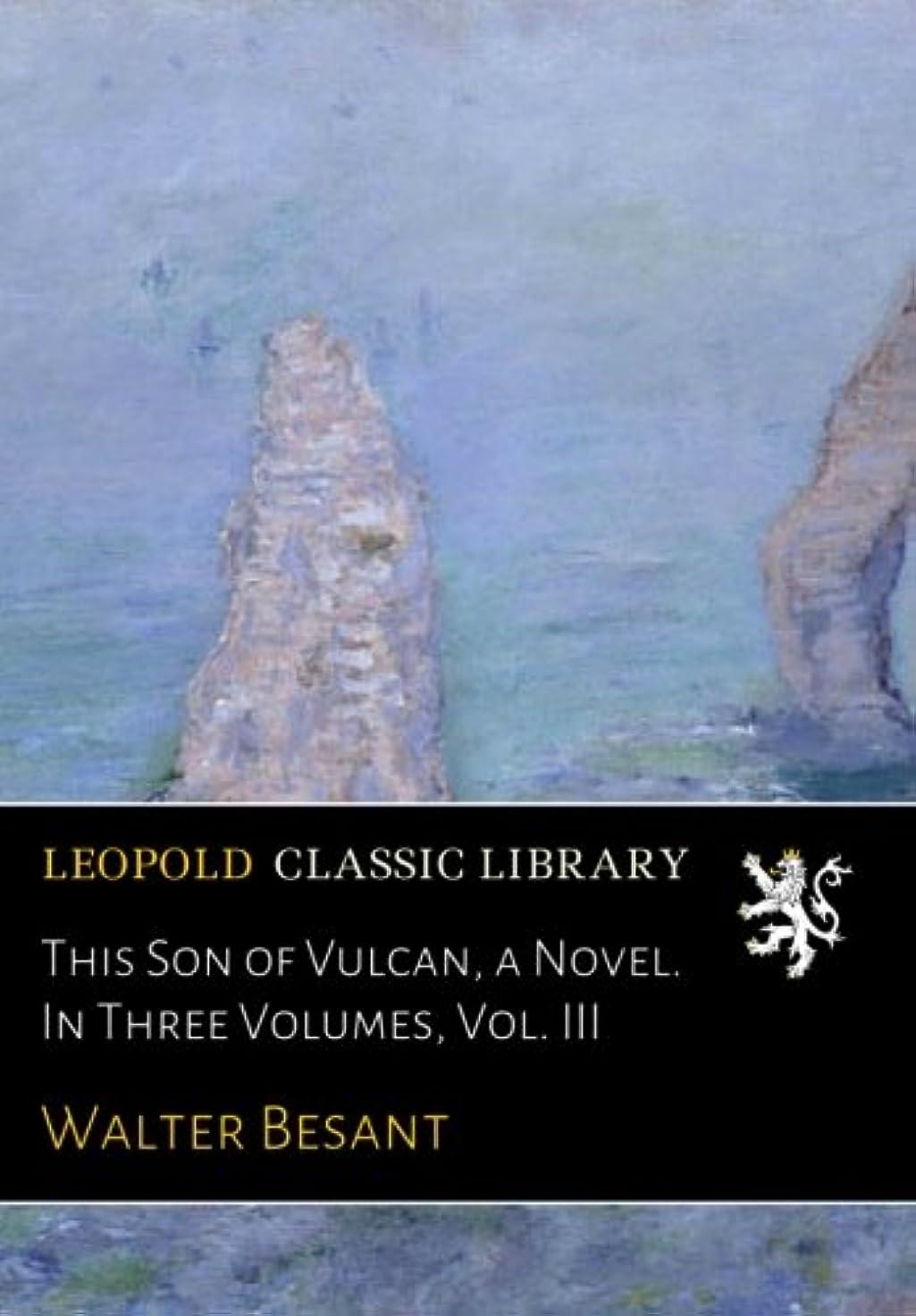 割り当てるモス発疹This Son of Vulcan, a Novel. In Three Volumes, Vol. III