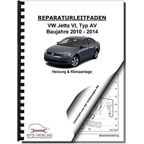 VW Jetta 6, Typ AV (10-14) Heizung, Luftung, Klimaanlage - Reparaturanleitung