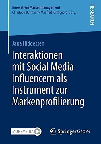 Interaktionen mit Social Media Influencern als Instrument zur Markenprofilierung (Innovatives Marken