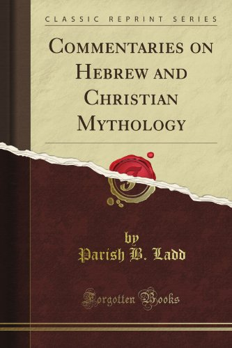 Commentaries on Hebrew and Christian Mythology (Classic Reprint)