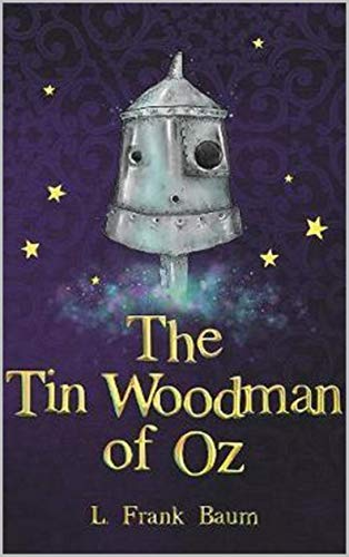 The Tin Woodman of Oz Annotated (English Edition)
