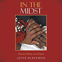 In the Midst: Spoken Word and Poems