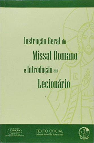 Instrucao Geral do Missal Romano e Introducao ao Lecionario - Texto Oficial