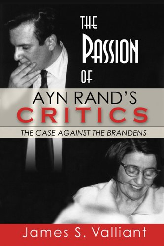 The Passion of Ayn Rand's Critics: The Case Against the Brandens