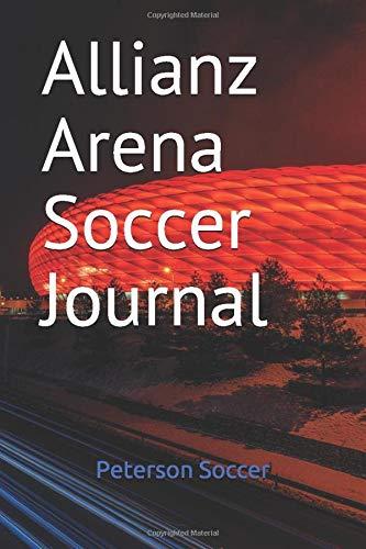 Allianz Arena Soccer Journal: Home of Bayern Munich