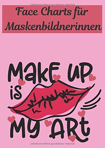 Face Charts für Maskenbildnerinnen: perfekt um deine Make-up Looks zu planen und fest zu halten   100 Seiten zum Ausfüllen für alle die Schminke lieben !