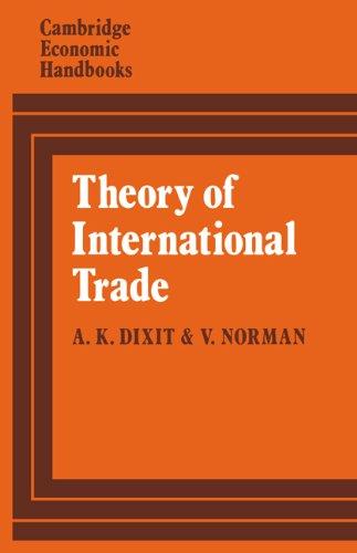 Theory of International Trade: A Dual, General Equilibrium Approach (Cambridge Economic Handbooks) (English Edition) eBook: Dixit, Avinash, Norman, Victor: Amazon.es: Tienda Kindle
