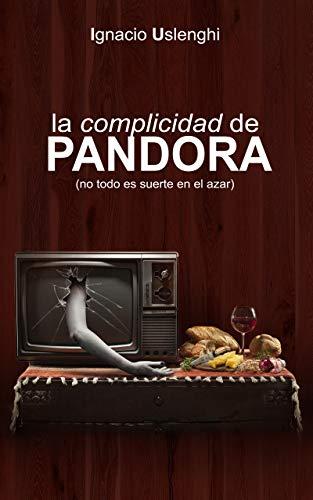 La Complicidad de Pandora de Ignacio Uslenghi
