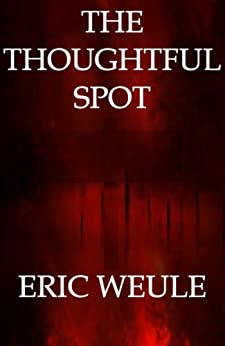The Thoughtful Spot by [Eric Weule, Jasmin Arabit]