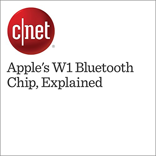Apple's W1 Bluetooth Chip, Explained audiobook cover art
