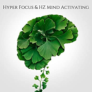 Hyper Focus & HZ Mind Activating: Beta Waves for Concentration & Memory, Binaural Beats, Focus Music