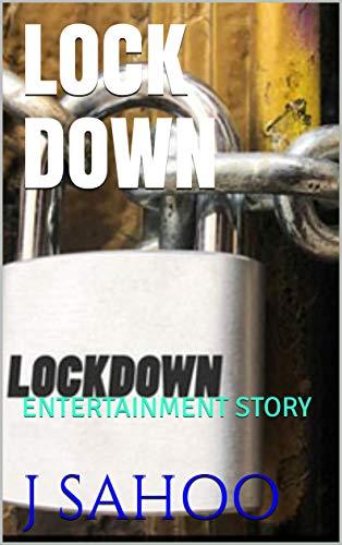 LOCK DOWN: ENTERTAINMENT STORY (English Edition)