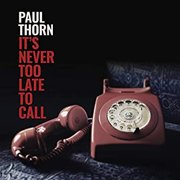It's Never Too Late to Call