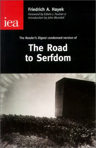 The Road to Serfdom: The Condensed Version As It Appeared in the April 1945 Edition of Reader's Digest (Occasional Paper