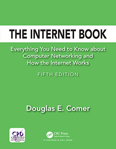 The Internet Book: Everything You Need to Know about Computer Networking and How the Internet Works (English Edition)