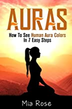 Auras: How To See Human Aura Colors In 7 Easy Steps