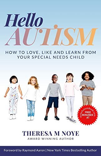 Compare Textbook Prices for Hello Autism: How to Love, Like, and Learn from Your Special Needs Child  ISBN 9798637864270 by Noye, Theresa