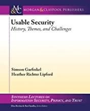 Usable Security: History, Themes, and Challenges (Synthesis Lectures on Information Security, Privacy, and Tru)