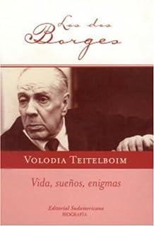 Los Dos Borges: Vida, Suenos, Enigmas