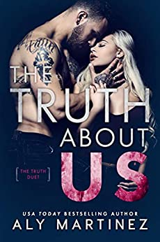 The Truth About Us (The Truth Duet Book 2) by [Aly Martinez]