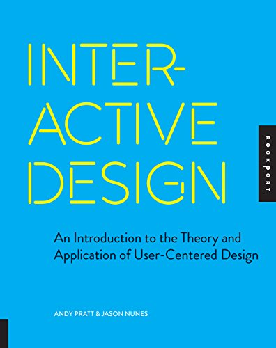 Compare Textbook Prices for Interactive Design: An Introduction to the Theory and Application of User-centered Design 1st Ed. Edition ISBN 9781592537808 by Pratt, Andy,Nunes, Jason