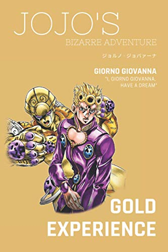 Jojo's Bizarre Adventure: Giorno GiovannaI ジョルノ · ジョバァーナI Gold Experience I Carnet de dessins I Stands I Croquis I Art fantastique I Dessin animé I Aventure I Format 6x9 po