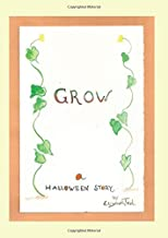 Grow: A Halloween Story PDF