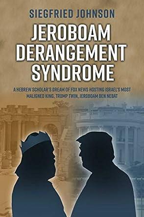 Jeroboam Derangement Syndrome