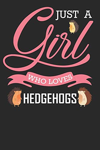 Hedgehog Journal Notebook: Just a Girl Who Loves Hedgehogs Composition Book for Hedgehogs Lovers and Breeder. Wide Ruled Blank Lined paper. Diary, ... sheets). Gift for Birthday, Kids, boys, girls