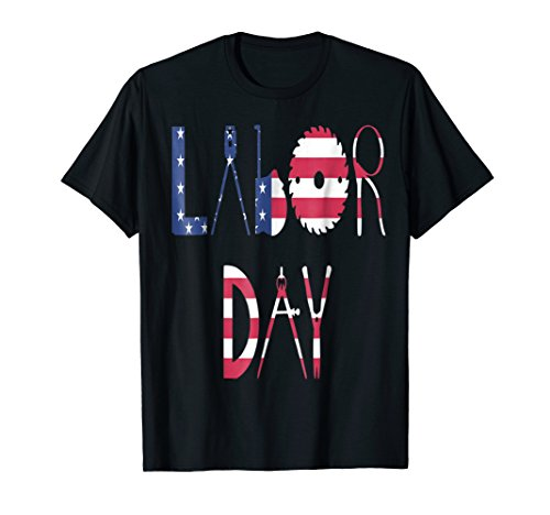 Happy Labor Day , Labor Day tshirt
