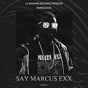 Say Marcus Exx