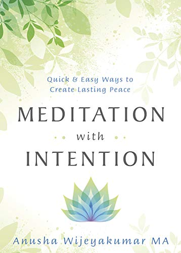 Meditation with Intention: Quick & Easy Ways to Create Lasting Peace (English Edition)