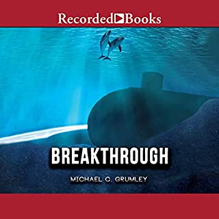 Breakthrough                   By:                                                                                                                                 Michael C. Grumley                               Narrated by:                                                                                                                                 Scott Brick                      Length: 10 hrs and 3 mins     19 ratings     Overall 4.6