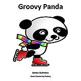 Groovy Panda: Grade 1 reading books, Kindergarten, Preschool, Nursery, year, Reading books, 1st graders, Level 1, Rhymes, Childrens, Kids, grade, Ages, 3-5, 6-8, books, reader,1st,1 (English Edition)