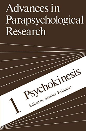Psychokinesis: 1 (Advances in Parapsychological Research)