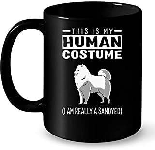 This Is My Human Costume Im Really A Samoyed Dog Funny Halloween Coffee Mug 11 Oz, Best Gift For Halloween, Gift For christmas