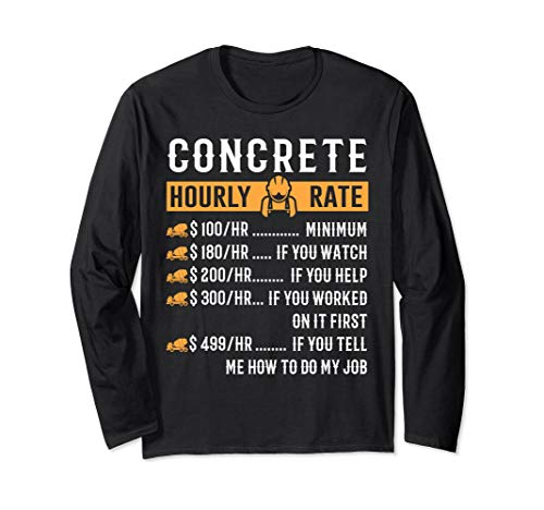 Funny Concrete Gifts - Concrete Hourly Rate Long Sleeve