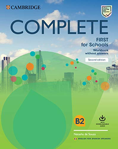 Complete First for Schools for Spanish Speakers Workbook without answers with Downloadable Audio 2nd Edition