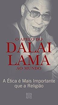 O Apelo do Dalai Lama Ao Mundo: A Ética é Mais Importante que a Religião por [Dalai Lama]