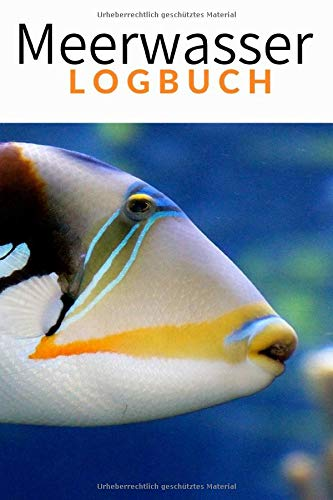 Meerwasser Logbuch: Aquarium Tagebuch für deine Wasserwerte. Geschenk für Meerwasser Aquarianer.