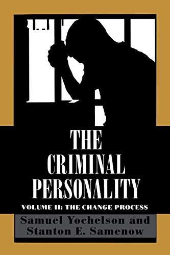 The Criminal Personality: The Change Process (Volume II)