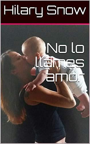 No lo llames amor (Los Talbot (Elena) nº 1)