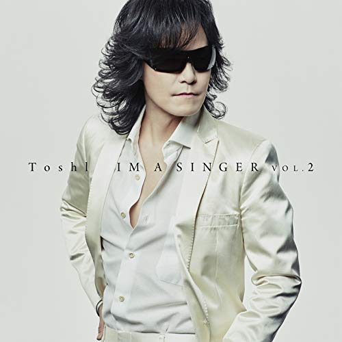 [Album]IM A SINGER VOL. 2 – Toshl[FLAC + MP3]