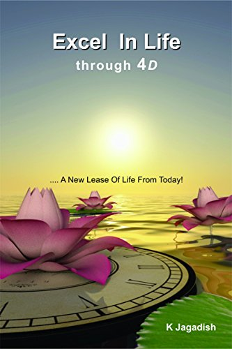 Excel In Life Through 4D: A New Lease Of Life From Today!