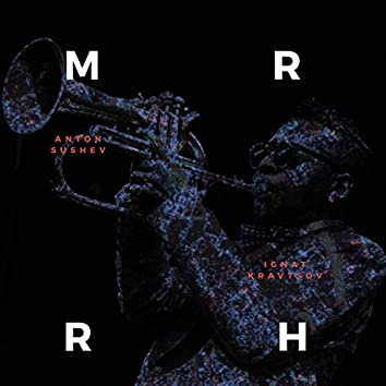 Mr. R.H. (feat. Ignat Kravtsov)