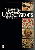 Textile Conservator's Manual, Second Edition (Butterworth-Heinemann Series in Conservation and Museology)