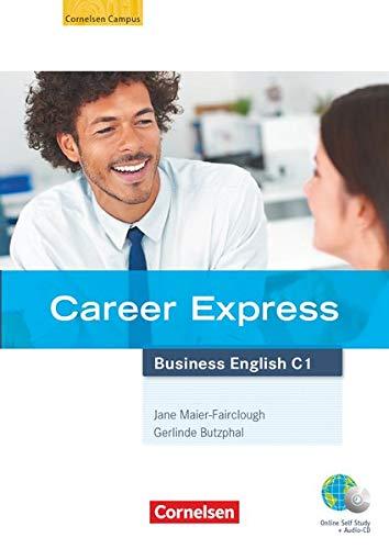 Career Express - Business English - C1: Kursbuch mit Hör-CDs und Phrasebook - Mit Online-Lizenzcode