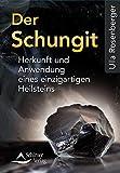 Der Schungit: Herkunft und Anwendung eines einzigartigen Heilsteins - Ulla Rosenberger