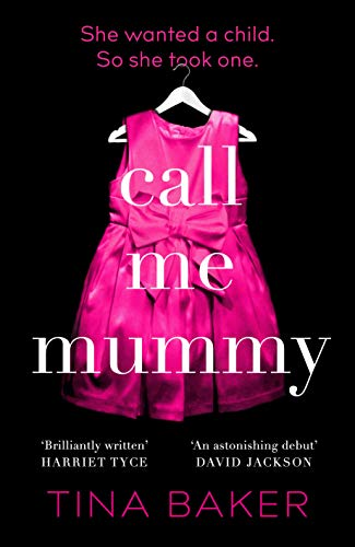 Call Me Mummy: THE thriller for Mother's Day 2021 by [Tina Baker]