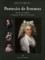 Portraits de femmes - Artistes et modèles à l'époque de Marie-Antoinette d'Olivier Blanc
